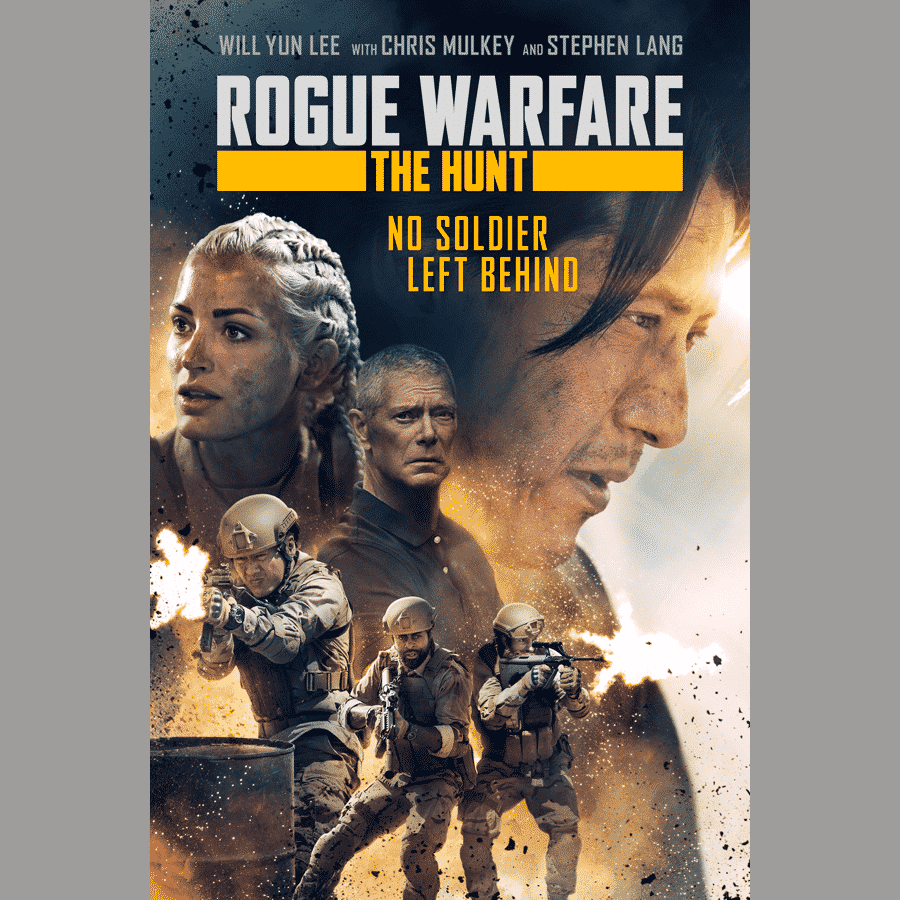Rogue Warfare:The Hunt movie promo poster with images of the cast